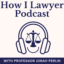 How I Lawyer Podcast with Jonah Perlin