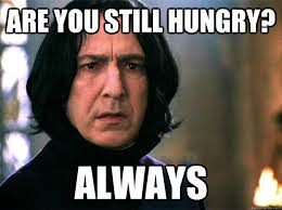 Are you still hungry? Always - Always Snape - quickmeme via Relatably.com