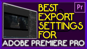 <b>BEST Export</b> Settings On Premiere Pro - <b>HIGHEST QUALITY</b> ...