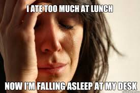 I ate too much at lunch now i'm falling asleep at my desk - First ... via Relatably.com