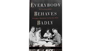 everybody behaves badly the true story behind hemingway s everybody behaves badly the true story behind hemingway s masterpiece the sun also rises by lesley mm blume