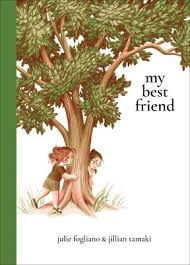 <b>My Best Friend</b> | Book by Julie Fogliano, Jillian Tamaki | Official ...