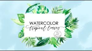 Learn to Paint <b>Tropical</b> Leaves with <b>Watercolor</b> - YouTube