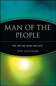 <b>Man of</b> the People: The Life of John McCain eBook: <b>Paul Alexander</b> ...