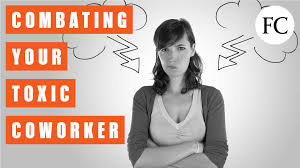 steps to dealing a toxic coworker
