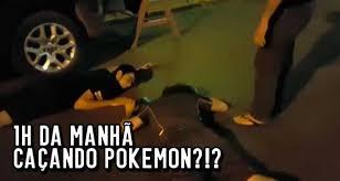 Resultado de imagem para policia caçando pokemon