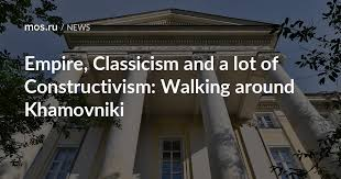 Empire, Classicism and <b>a lot of</b> Constructivism: Walking around ...