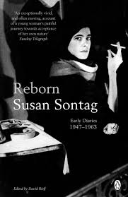reborn early diaries amazon co uk susan sontag david reborn early diaries 1947 1963 amazon co uk susan sontag david rieff 9780141045191 books