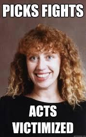 picks fights acts victimized - Misc - quickmeme via Relatably.com