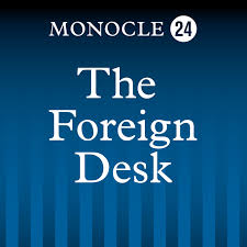Monocle 24: Foreign Desk