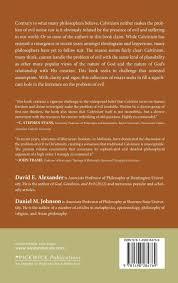 calvinism and the problem of evil david e alexander daniel m calvinism and the problem of evil david e alexander daniel m johnson 9781498284769 com books