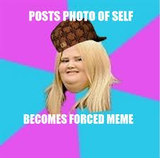 Image - 372602] | Scumbag Fat Girl | Know Your Meme via Relatably.com