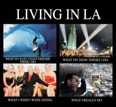 What we really do in Los Angeles. | L.A. Memes | Pinterest | Los ... via Relatably.com