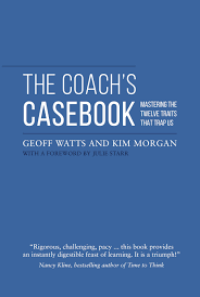 the coach s casebook mastering the twelve traits that trap us the coach s casebook mastering the twelve traits that trap us amazon co uk geoff watts kim morgan 9780957587441 books