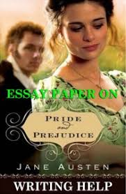 free essay paper on pride and prejudicethe novel focuses on the bennets  an english family of middle class  the mother  mrs  bennet  is a w  of few ideas whose only concern is to secure the