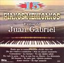 Pianos Mexicanos: Exitos de Juan Gabriel