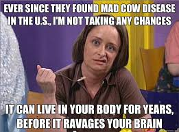 Ever since they found Mad Cow Disease in the U.S., I'm not taking ... via Relatably.com