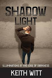 <b>Shadow Light</b>: Illuminations at the Edge of Darkness - The School of ...