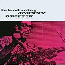 Johnny Griffin - Introducing Johnny Griffin - 100 Greatest Jazz Albums