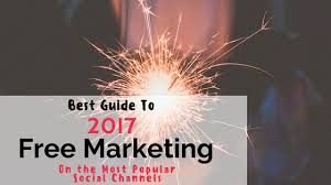 The 2017 Guide to Free Marketing Using Popular Social Media ...