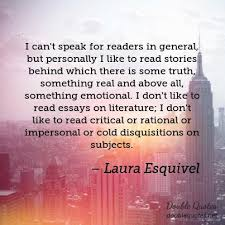 """laura esquivel quotes  collected quotes from laura esquivel with    i can    t speak for readers in general  but personally i like to   """""""