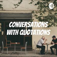 Conversations with Quotations
