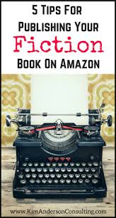 best ideas about books on amazon self publishing 5 tips for publishing fiction on amazon ~