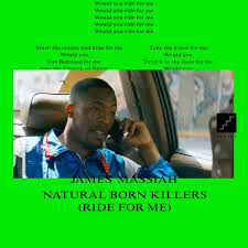 James Massiah - <b>Natural Born</b> Killers (<b>Ride</b> for Me)EP teaser by ...