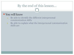 barriers to communication interpersonal skills  barriers to communication interpersonal skills by the end of this lesson