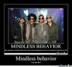 Mindless Behavior by recyclebin - Meme Center via Relatably.com