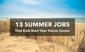 13 summer jobs that will kick start your future career