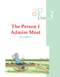 grade descriptive essay the person i admire most composition writing skill grade 3 the person i admire most 1