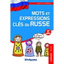 Mots Et Expressions Clés Du Russe de Anatoly Tokmakov - PriceMinister - mots-et-expressions-cles-du-russe-de-anatoly-tokmakov-livre-874417615_ML