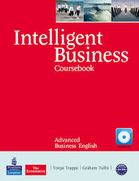 using authentic materials from the economist magazine intelligent business covers key business concepts within a comprehensive business english syllabus advanced concepts business