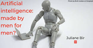 Artificial intelligence: <b>made</b> by <b>men</b> for <b>men</b>? – Juliane Bir