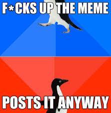 Best of the Socially Awesome Awkward Penguin Meme! | SMOSH via Relatably.com