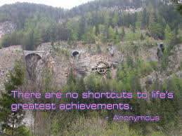 the greatest achievement in my life thus far has been to love you there are no shortcuts to life s greatest achievements