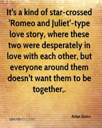 romeo and juliet star crossed lovers quote famous quotes said romeo and juliet star crossed lovers quote aidan quinn quotes quotehd