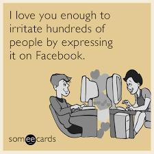 love-you-facebook-irritate-funny-ecard-47C.png via Relatably.com