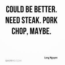 Steak Quotes - Page 3 | QuoteHD via Relatably.com