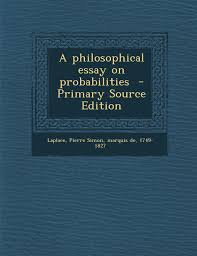 a philosophical essay on probabilities primary source edition a philosophical essay on probabilities primary source edition pierre simon laplace 9781295830008 amazon com books