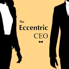The Eccentric CEO