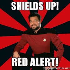 SHIELDS UP! RED ALERT! - Manarchist Riker | Meme Generator via Relatably.com