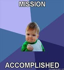 Image - 38582] | Mission Accomplished | Know Your Meme via Relatably.com