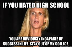 If you hated high school You are obviously incapable of success in ... via Relatably.com