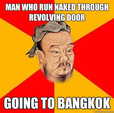 man who run naked through revolving door going to bangkok ... via Relatably.com