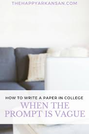 how to write a paper in college when the prompt is vague the how to write a paper in college when the prompt is vague