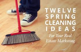real estate marketing spring cleaning ideas real estate marketing spring cleaning