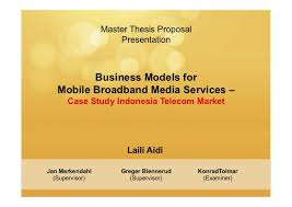 Master Thesis Proposal Presentation  Business Models for Mobile broad    Master Thesis Proposal Presentation Business Models for Mobile Broadband