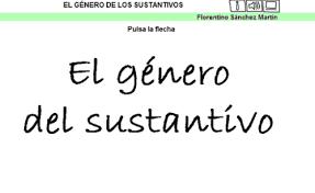 Resultado de imagen de EL GÉNERO DEL SUSTANTIVO